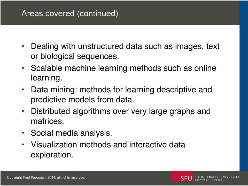 ! Data mining: methods for learning descriptive and predictive models from data.