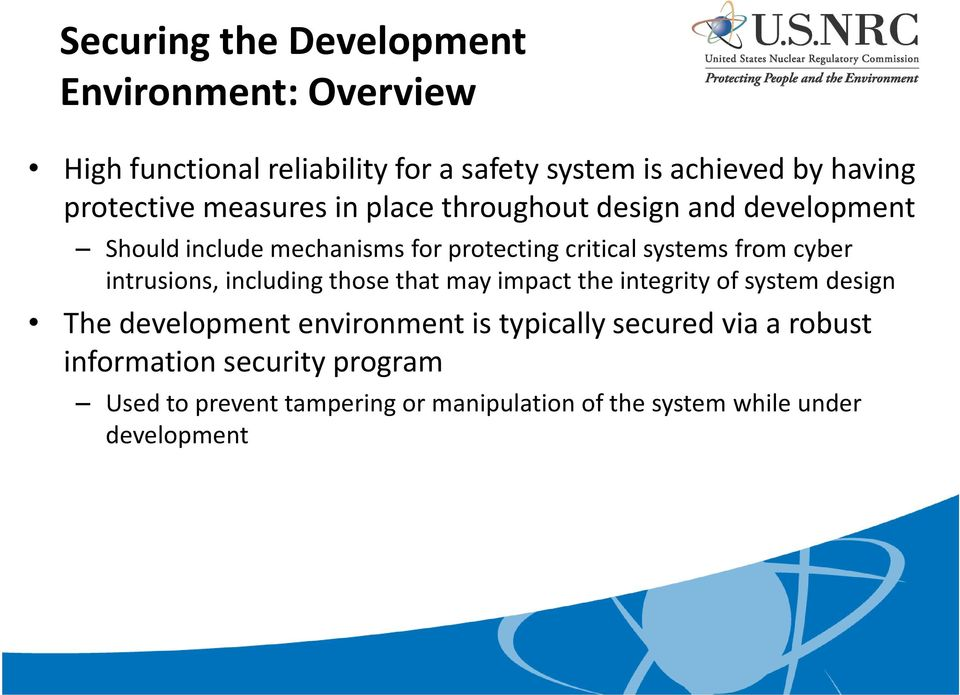 from cyber intrusions, including those that may impact the integrity of system design The development environment is