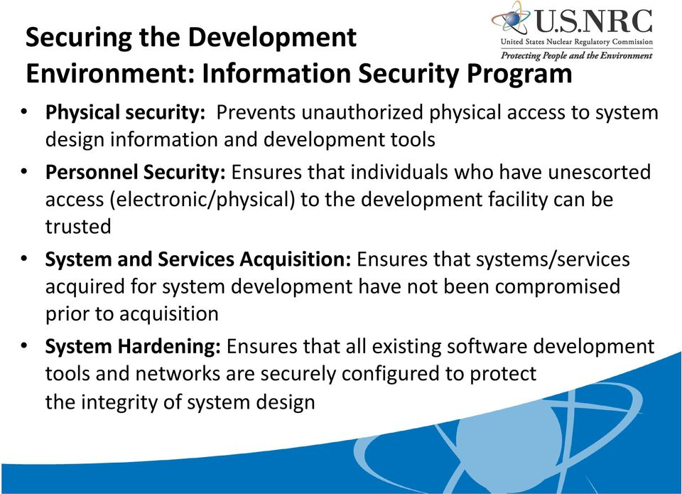 facility can be trusted System and Services Acquisition: Ensures that systems/services acquired for system development have not been compromised prior