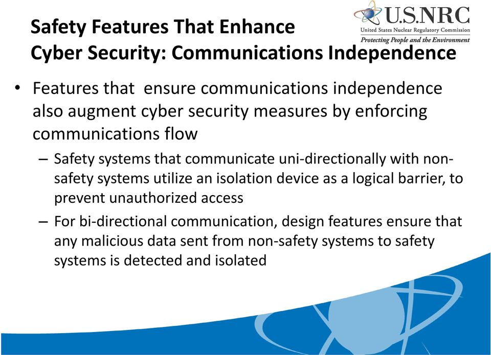 nonsafety systems utilize an isolation device as a logical barrier, to prevent unauthorized access For bi-directional