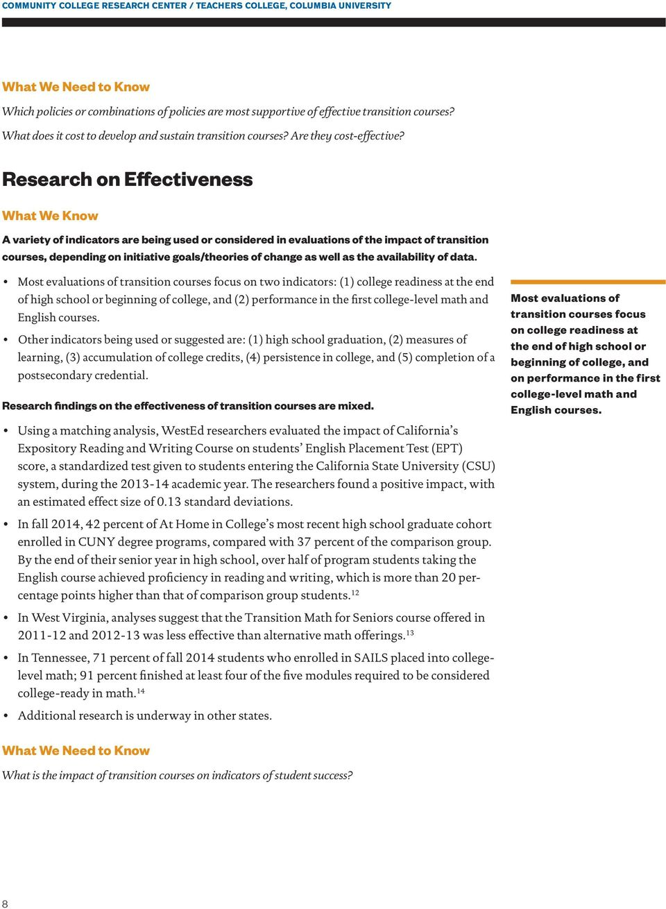 Research on Effectiveness A variety of indicators are being used or considered in evaluations of the impact of transition courses, depending on initiative goals/theories of change as well as the