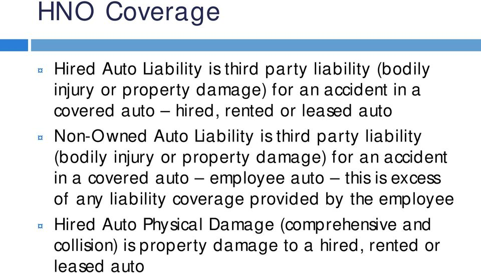 property damage) for an accident in a covered auto employee auto this is excess of any liability coverage provided