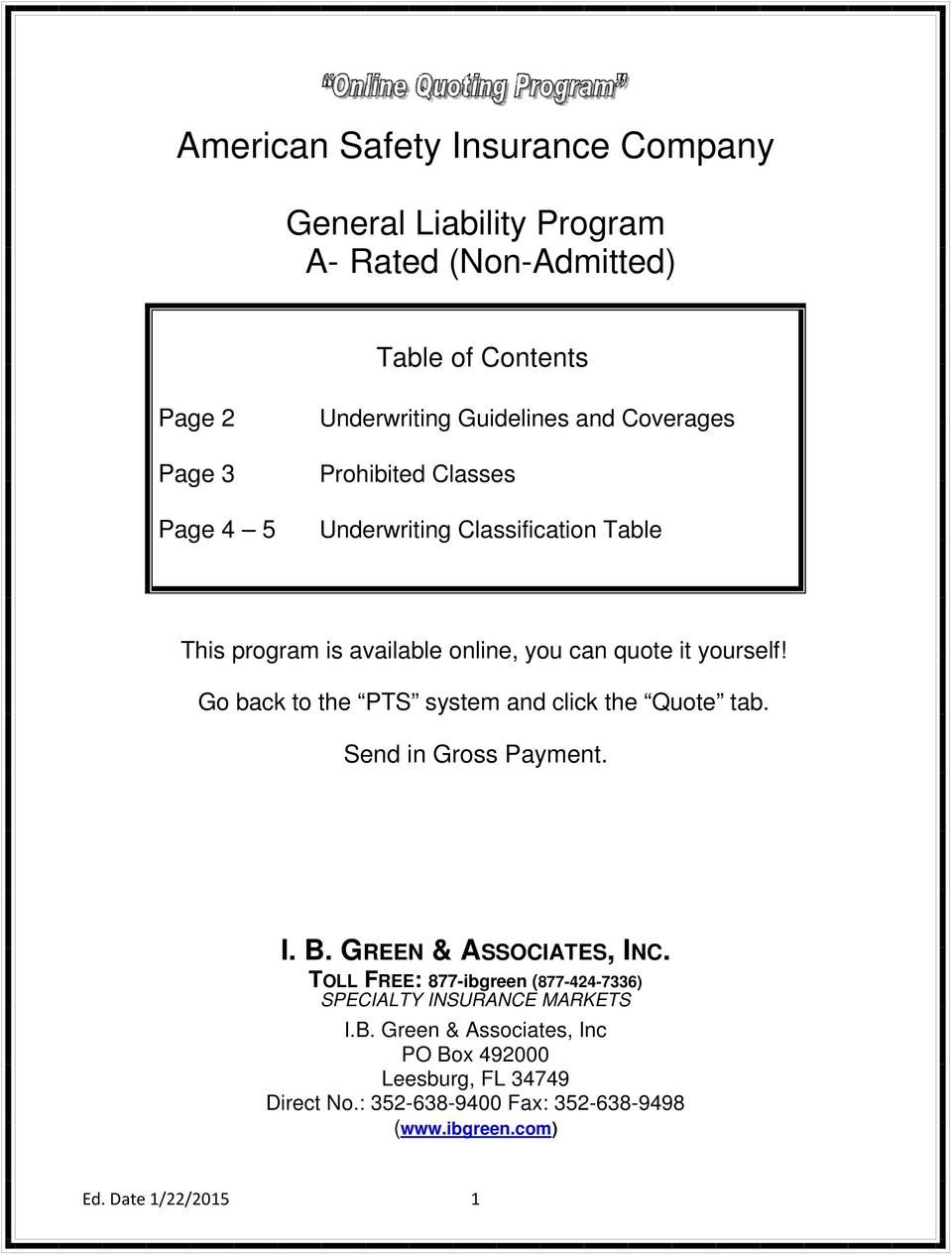 Go back to the PTS system and click the Quote tab. Send in Gross Payment. I. B. GREEN & ASSOCIATES, INC.