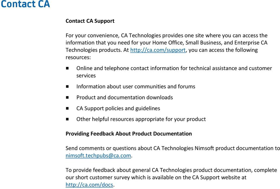 com/support, you can access the following resources: Online and telephone contact information for technical assistance and customer services Information about user communities and forums Product and