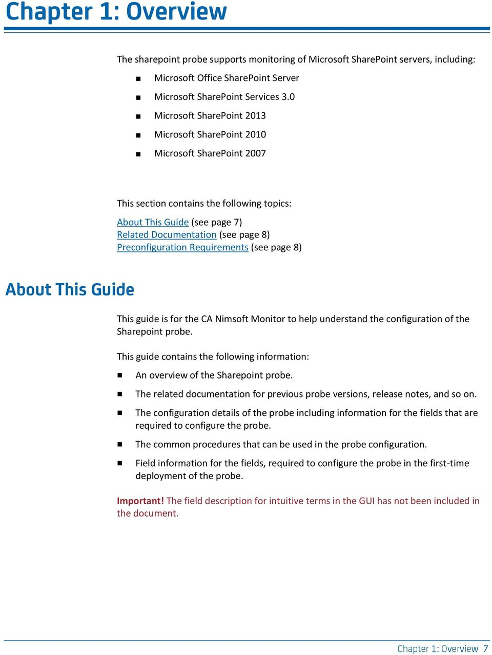 Preconfiguration Requirements (see page 8) About This Guide This guide is for the CA Nimsoft Monitor to help understand the configuration of the Sharepoint probe.