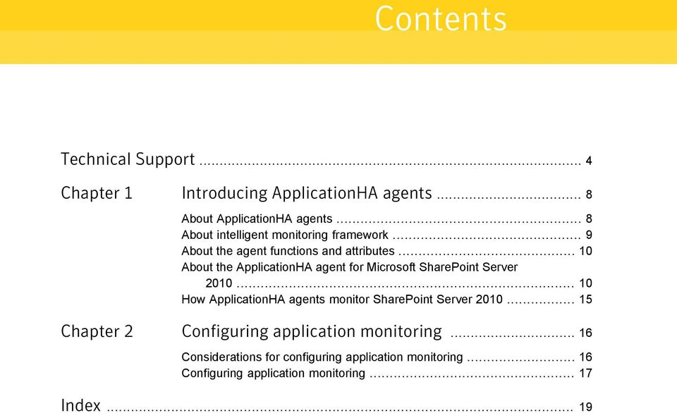 .. 10 About the ApplicationHA agent for Microsoft SharePoint Server 2010.