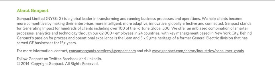 Genpact stands for Generating Impact for hundreds of clients including over 100 of the Fortune Global 500.