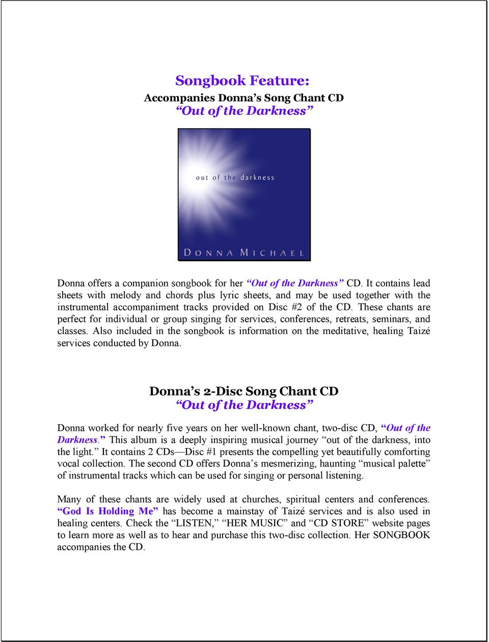 These chants are perfect for individual or group singing for services, conferences, retreats, seminars, and classes.