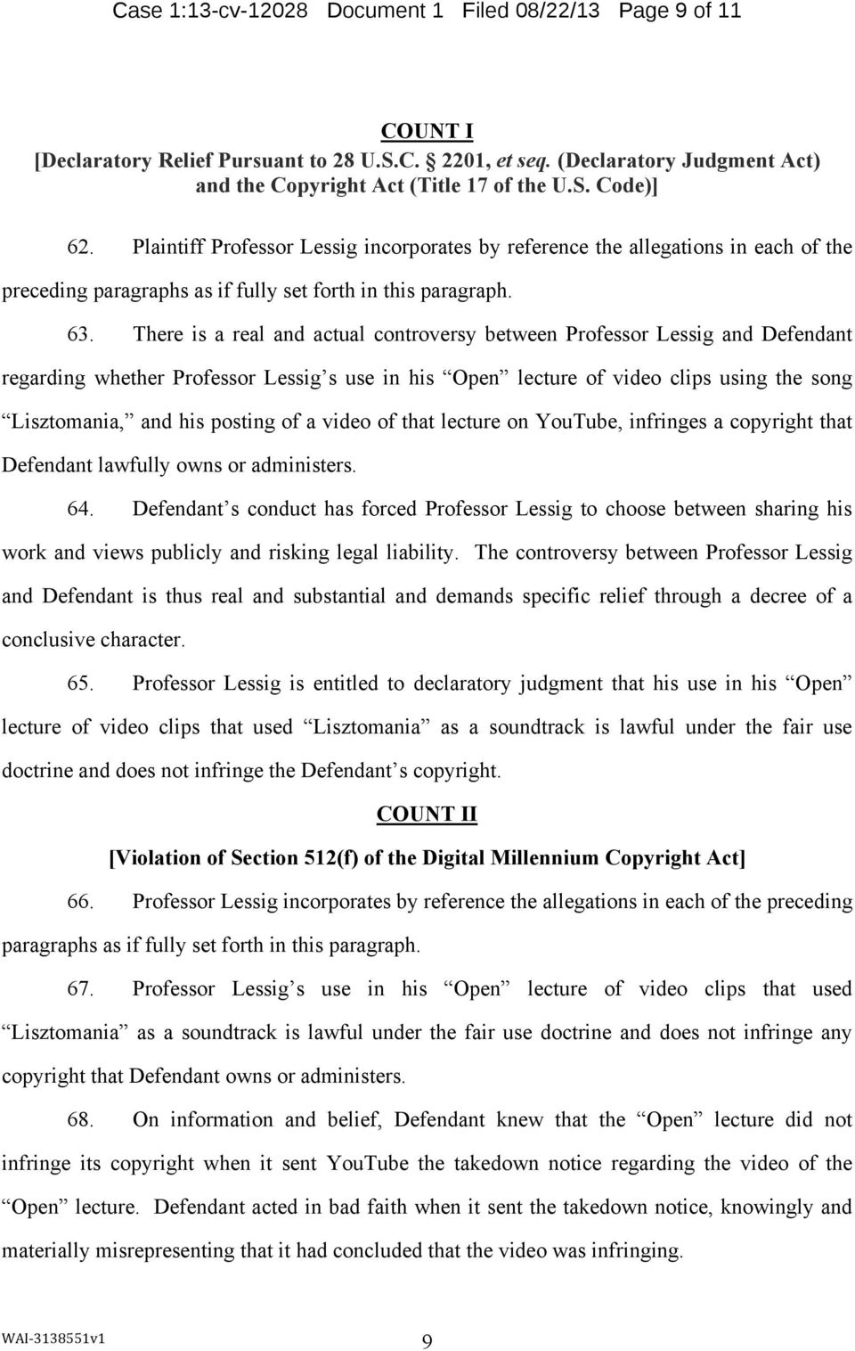 There is a real and actual controversy between Professor Lessig and Defendant regarding whether Professor Lessig s use in his Open lecture of video clips using the song Lisztomania, and his posting
