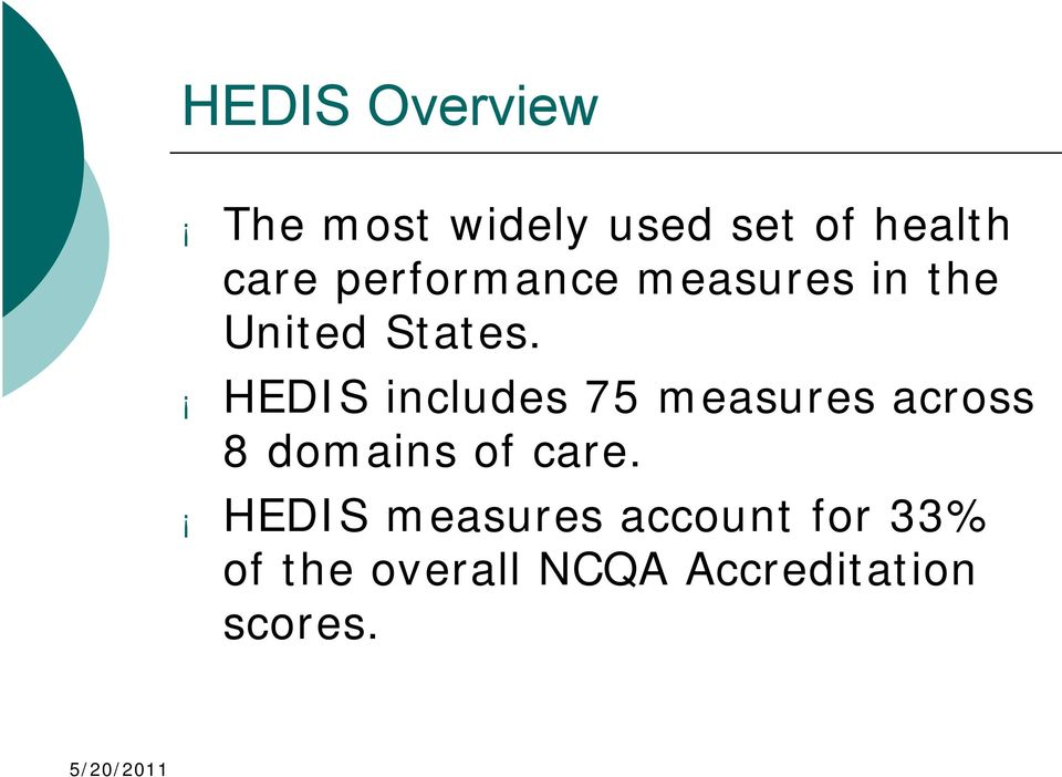 HEDIS includes 75 measures across 8 domains of care.