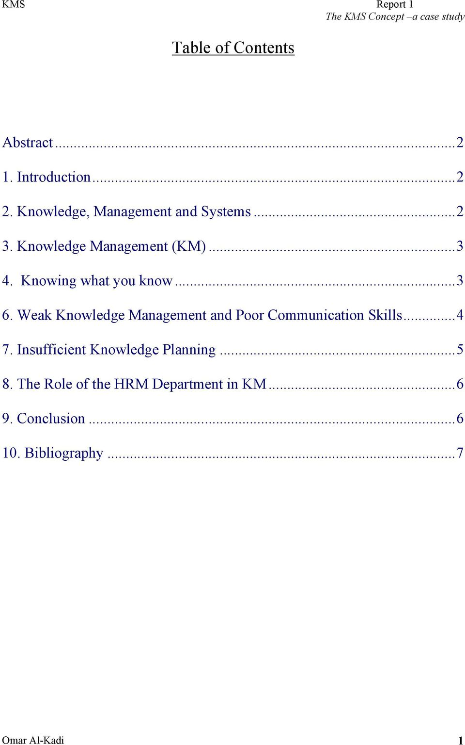 Weak Knowledge Management and Poor Communication Skills...4 7.