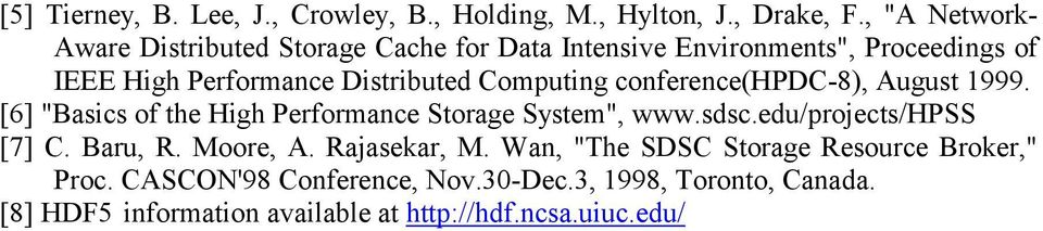 "Computing conference(hpdc-8), August 1999. [6] ""Basics of the High Performance Storage System"", www.sdsc.edu/projects/hpss [7] C."