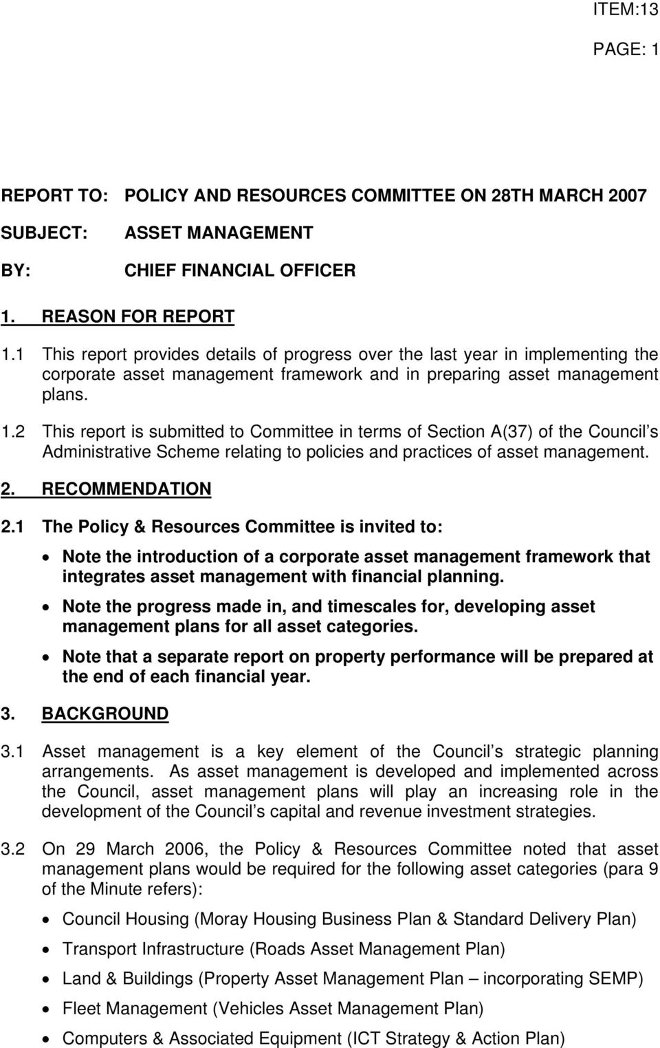 2 This report is submitted to Committee in terms of Section A(37) of the Council s Administrative Scheme relating to policies and practices of asset management. 2. RECOMMENDATION 2.