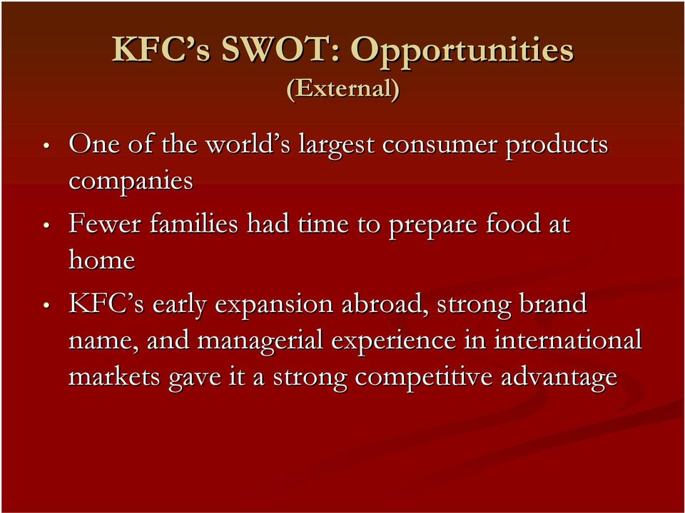 home KFC s s early expansion abroad, strong brand name, and managerial
