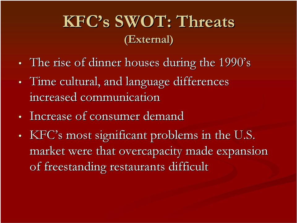 of consumer demand KFC s s most significant problems in the U.S.