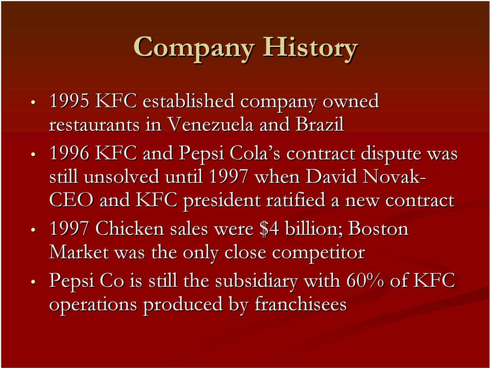 president ratified a new contract 1997 Chicken sales were $4 billion; Boston Market was the only