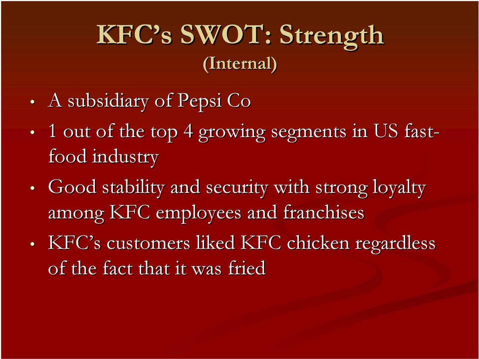 and security with strong loyalty among KFC employees and franchises