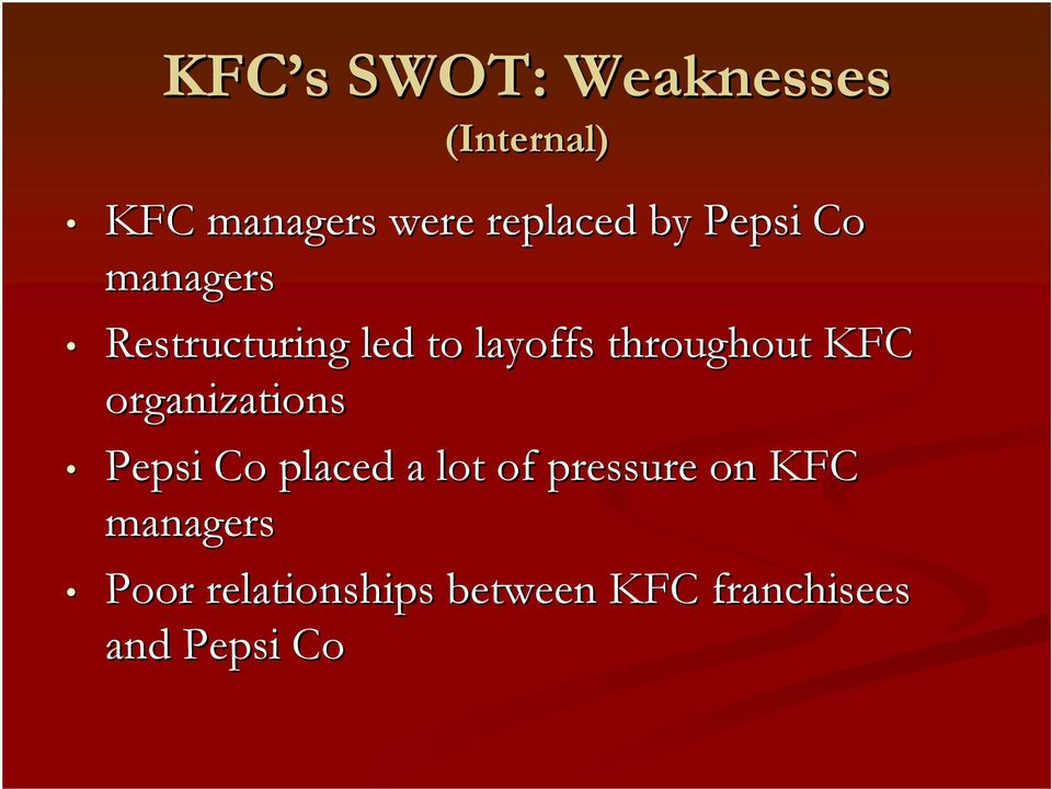 throughout KFC organizations Pepsi Co placed a lot of