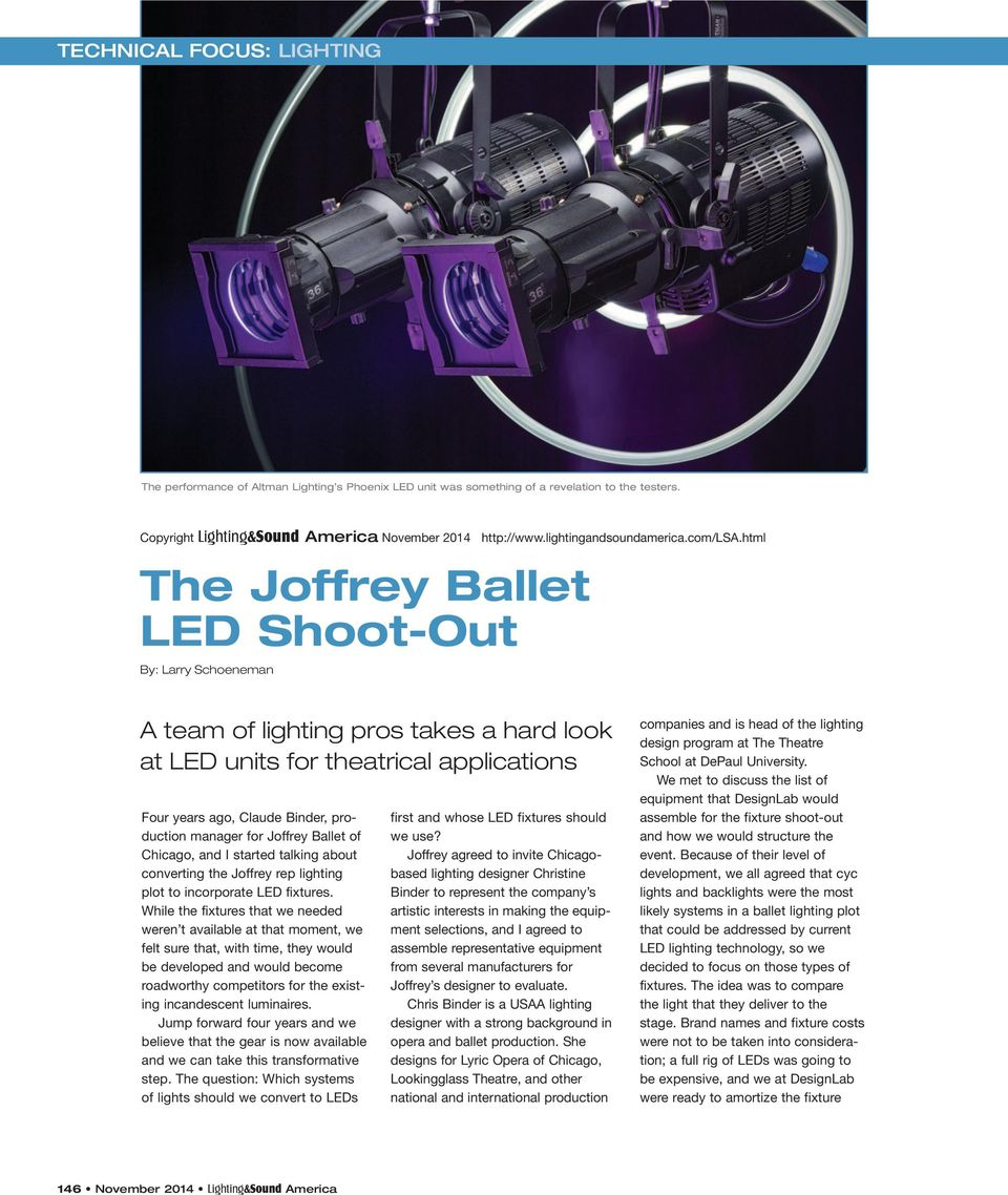 Joffrey Ballet of Chicago, and I started talking about converting the Joffrey rep lighting plot to incorporate LED fixtures.