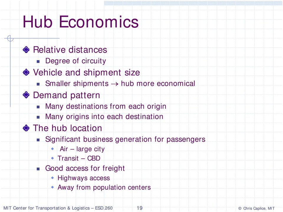 origins into each destination The hub location Significant business generation for