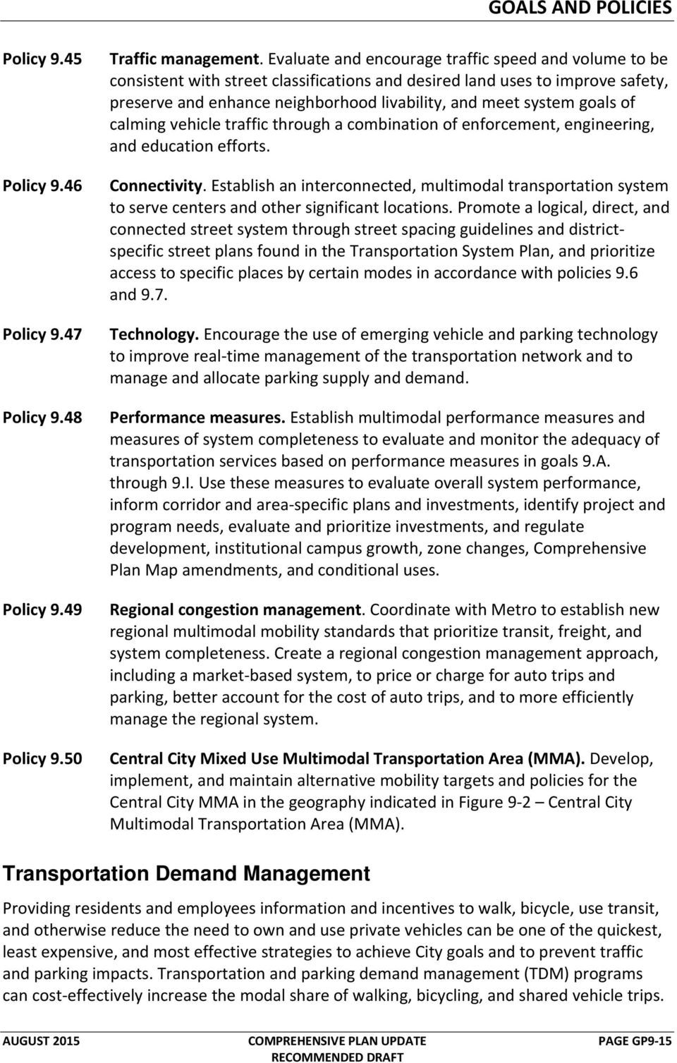 goals of calming vehicle traffic through a combination of enforcement, engineering, and education efforts. Connectivity.