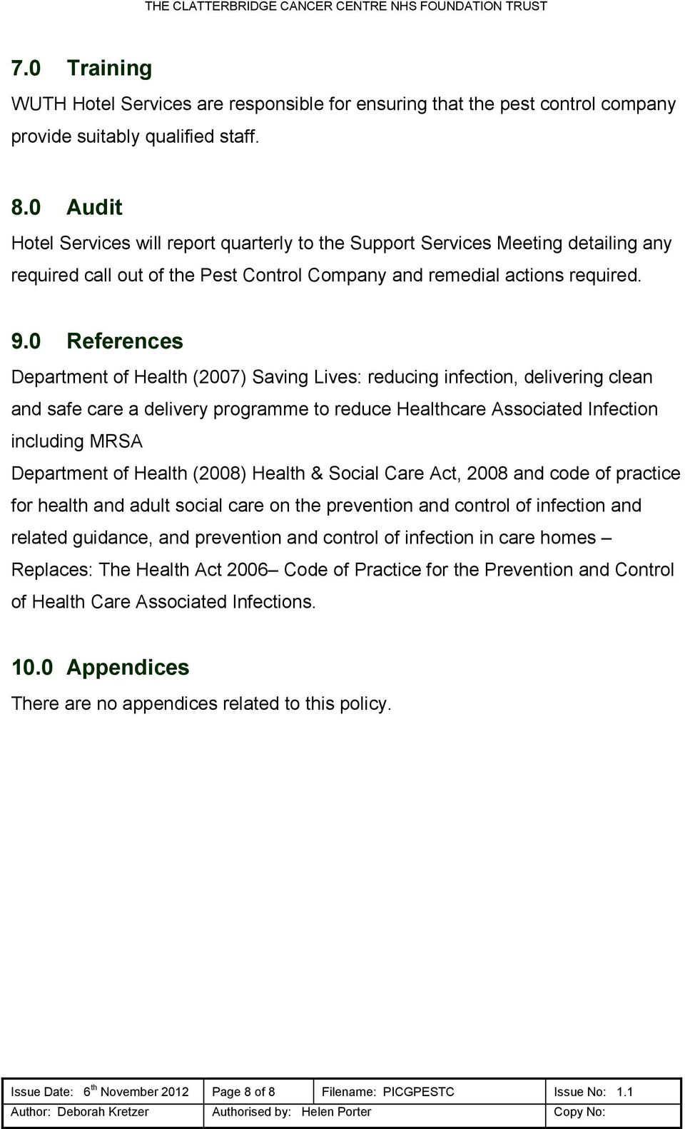 0 References Department of Health (2007) Saving Lives: reducing infection, delivering clean and safe care a delivery programme to reduce Healthcare Associated Infection including MRSA Department of
