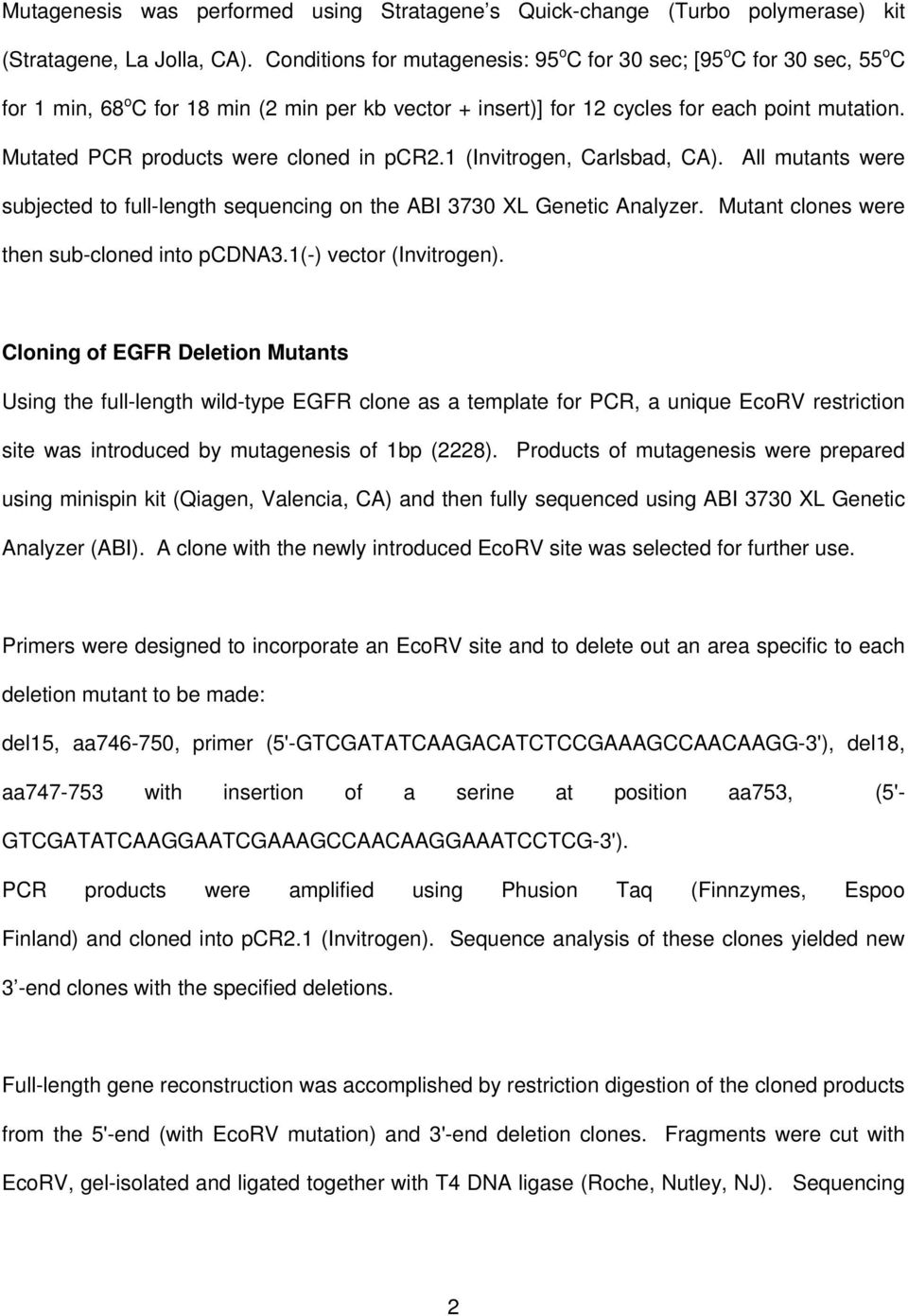 Mutated PCR products were cloned in pcr2.1 (Invitrogen, Carlsbad, CA). All mutants were subjected to full-length sequencing on the ABI 3730 XL Genetic Analyzer.