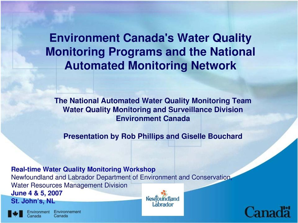 Presentation by Rob Phillips and Giselle Bouchard Real-time Water Quality Monitoring Workshop Newfoundland and