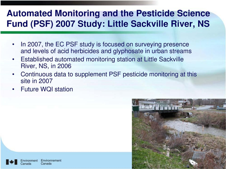 glyphosate in urban streams Established automated monitoring station at Little Sackville River,