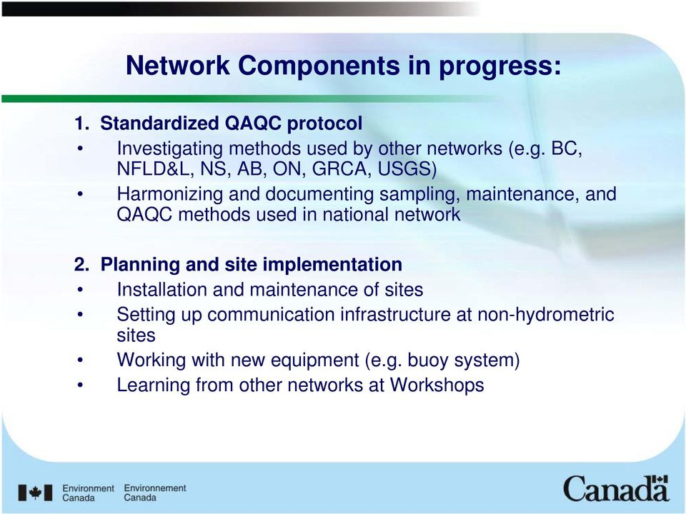 ting methods used by other networks (e.g. BC, NFLD&L, NS, AB, ON, GRCA, USGS) Harmonizing and documenting sampling,
