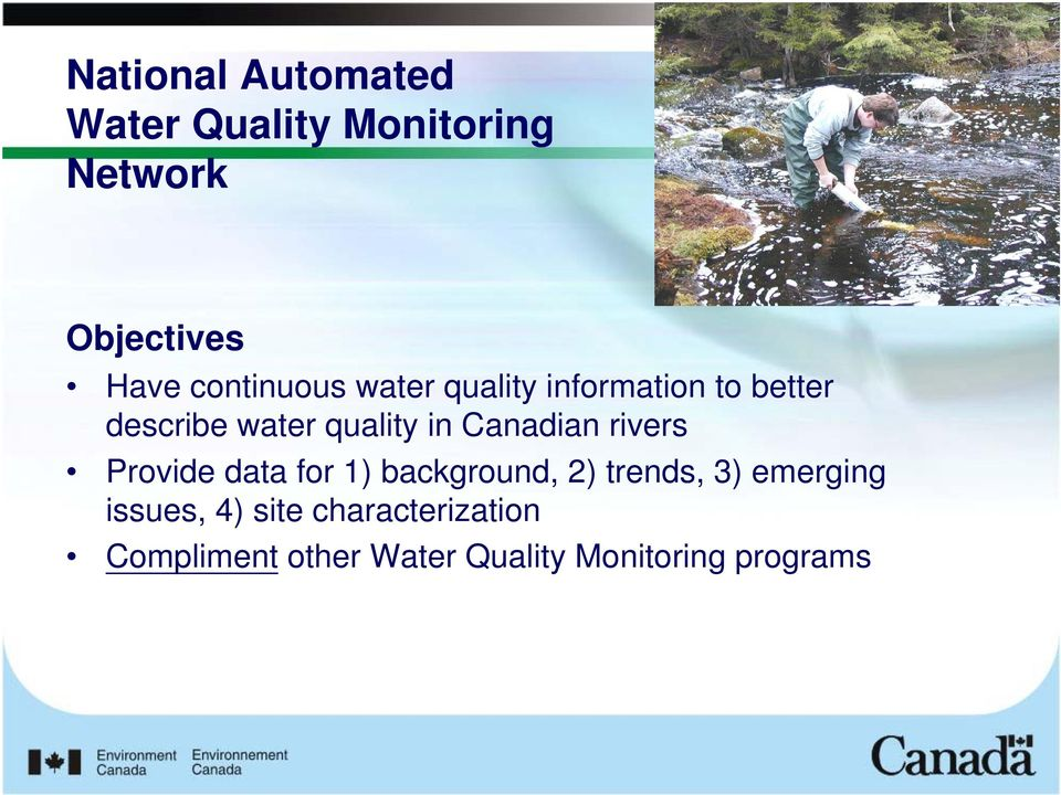 Canadian rivers Provide data for 1) background, 2) trends, 3) emerging