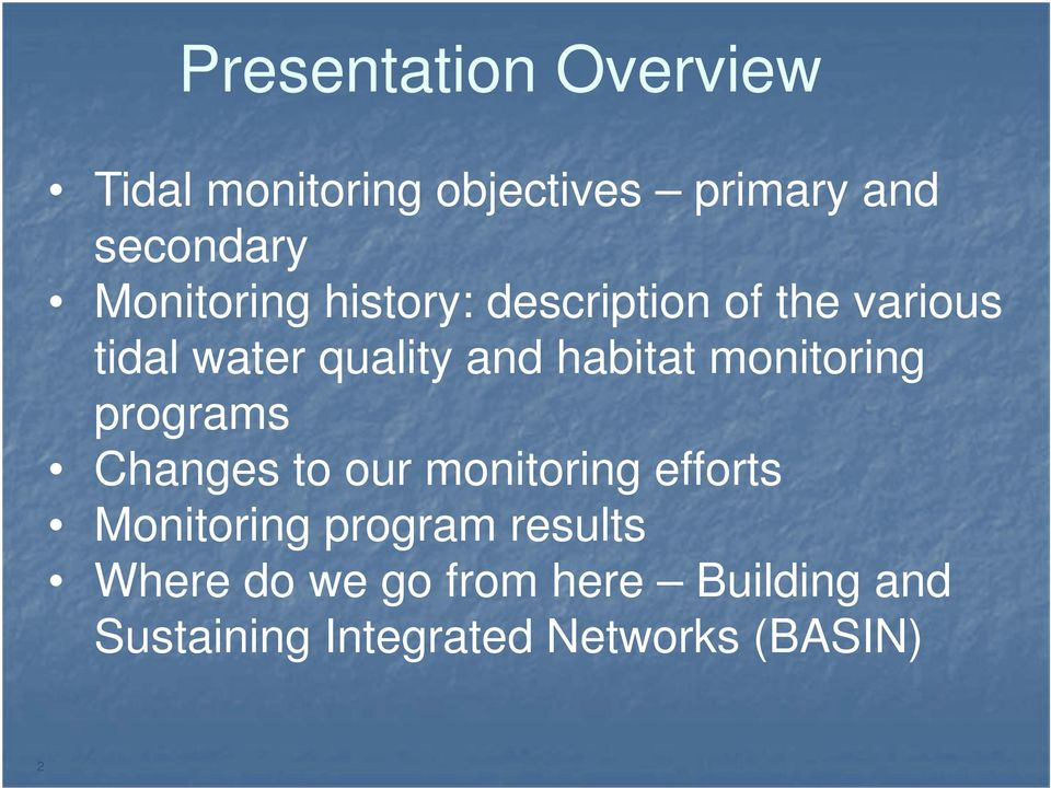 habitat monitoring programs Changes to our monitoring efforts Monitoring