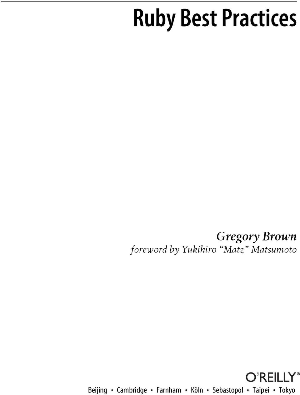 Ruby Best Practices  Gregory Brown foreword by Yukihiro Matz