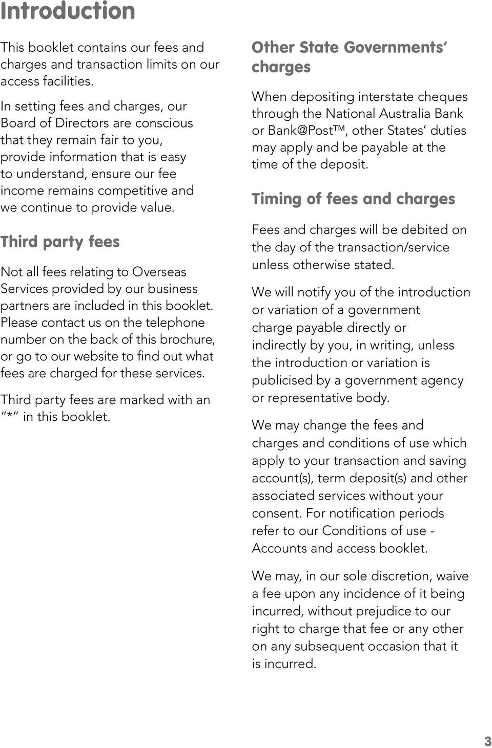 continue to provide value. Third party fees Not all fees relating to Overseas Services provided by our business partners are included in this booklet.