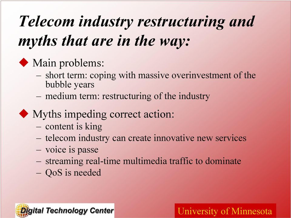 industry Myths impeding correct action: content is king telecom industry can create