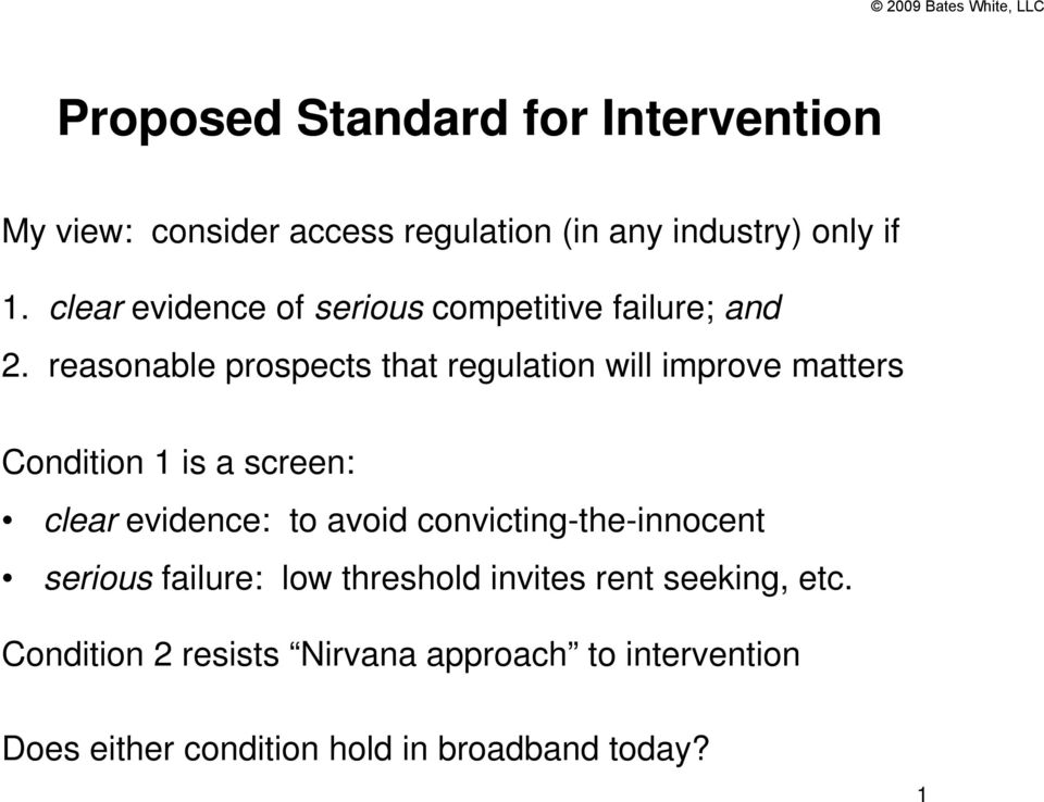 reasonable prospects that regulation will improve matters Condition 1 is a screen: clear evidence: to avoid