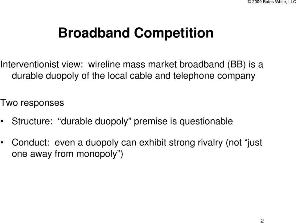 company Two responses Structure: durable duopoly premise is questionable
