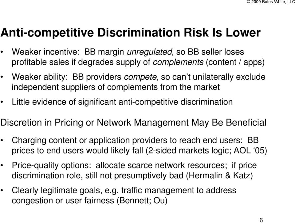Management May Be Beneficial Charging content or application providers to reach end users: BB prices to end users would likely fall (2-sided markets logic; AOL 05) Price-quality options: allocate