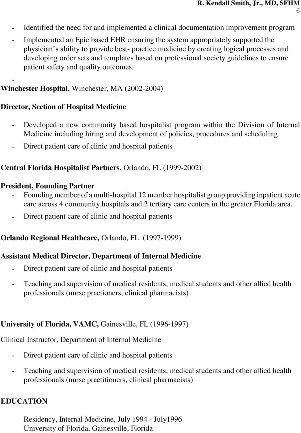 - Winchester Hospital, Winchester, MA (2002-2004) Director, Section of Hospital Medicine - Developed a new community based hospitalist program within the Division of Internal Medicine including