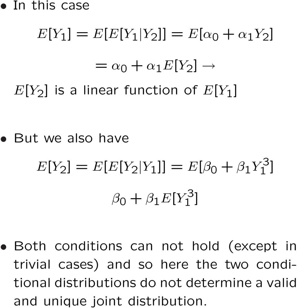 1 ] β 0 + β 1 E[Y 3 1 ] Both conditions can not hold (except in trivial cases) and so