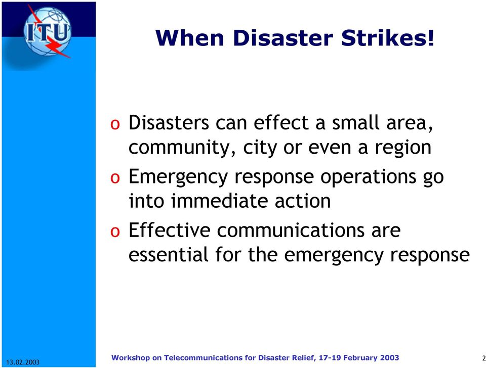 or even a region o Emergency response operations go