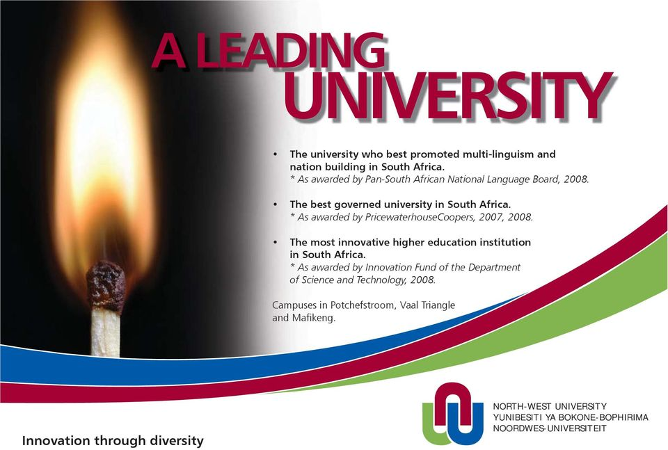 * As awarded by PricewaterhouseCoopers, 2007, 2008. The most innovative higher education institution in South Africa.