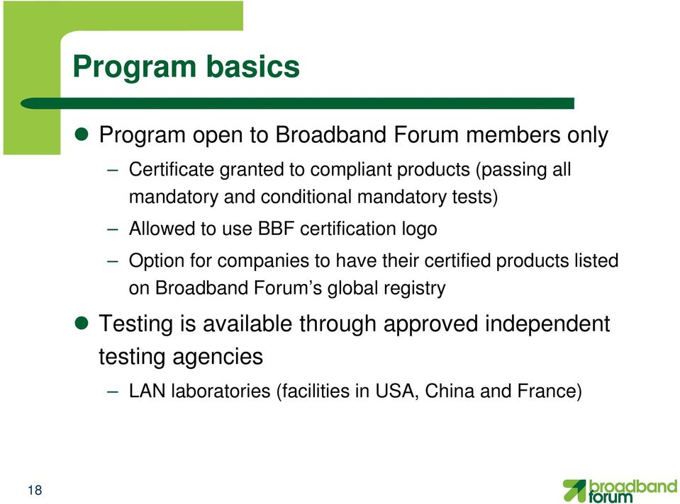 companies to have their certified products listed on Broadband Forum s global registry Testing is