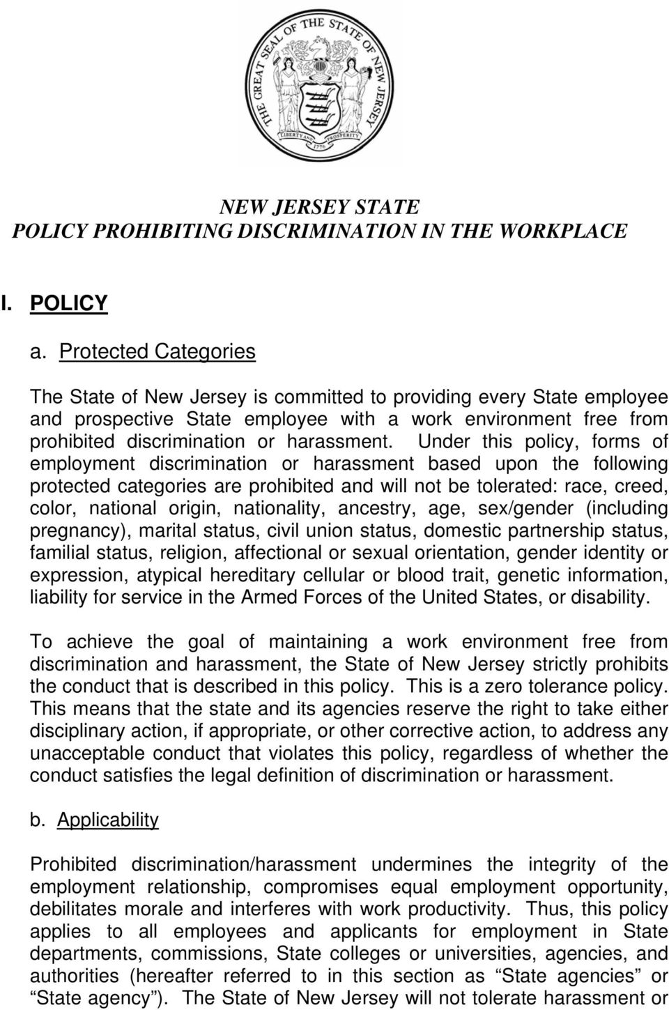 Under this policy, forms of employment discrimination or harassment based upon the following protected categories are prohibited and will not be tolerated: race, creed, color, national origin,