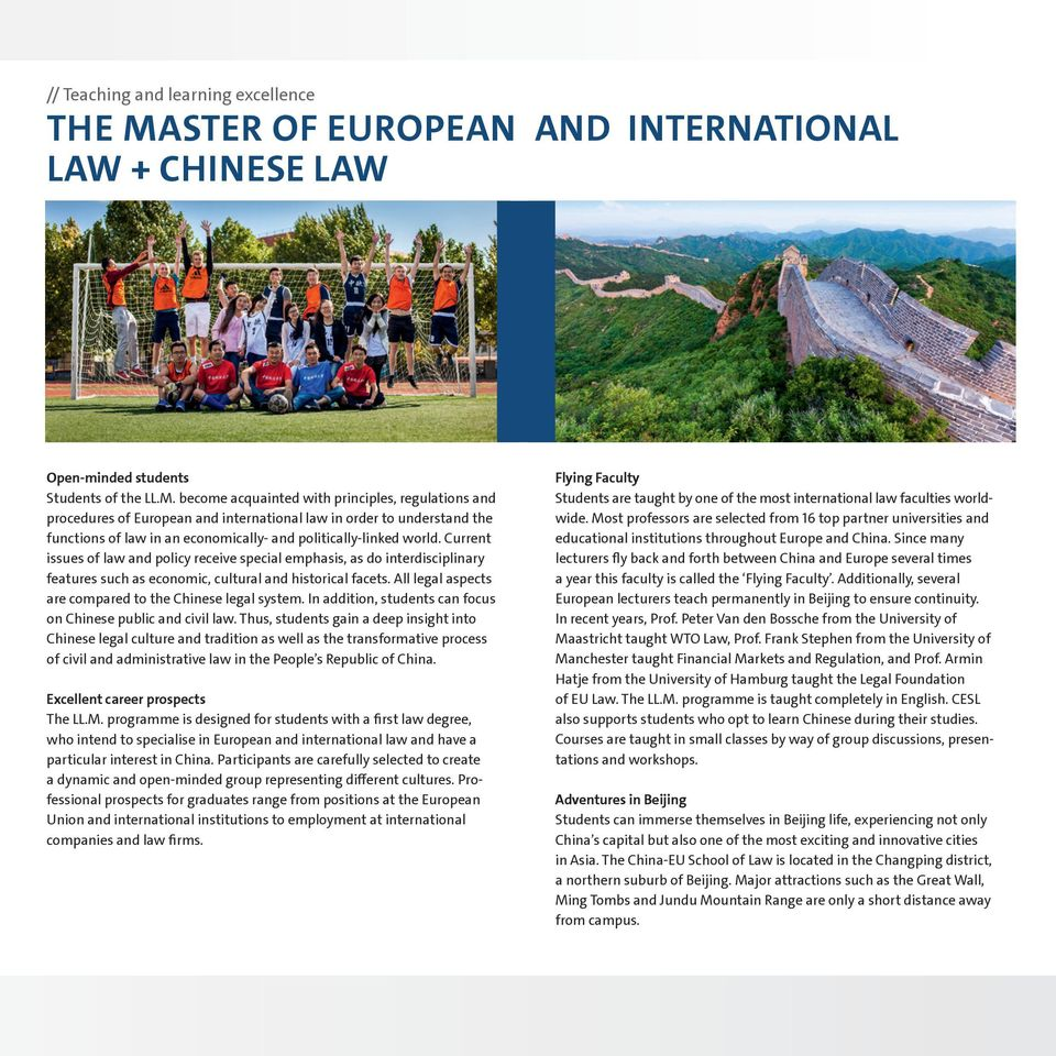 become acquainted with principles, regulations and procedures of European and international law in order to understand the functions of law in an economically- and politically-linked world.