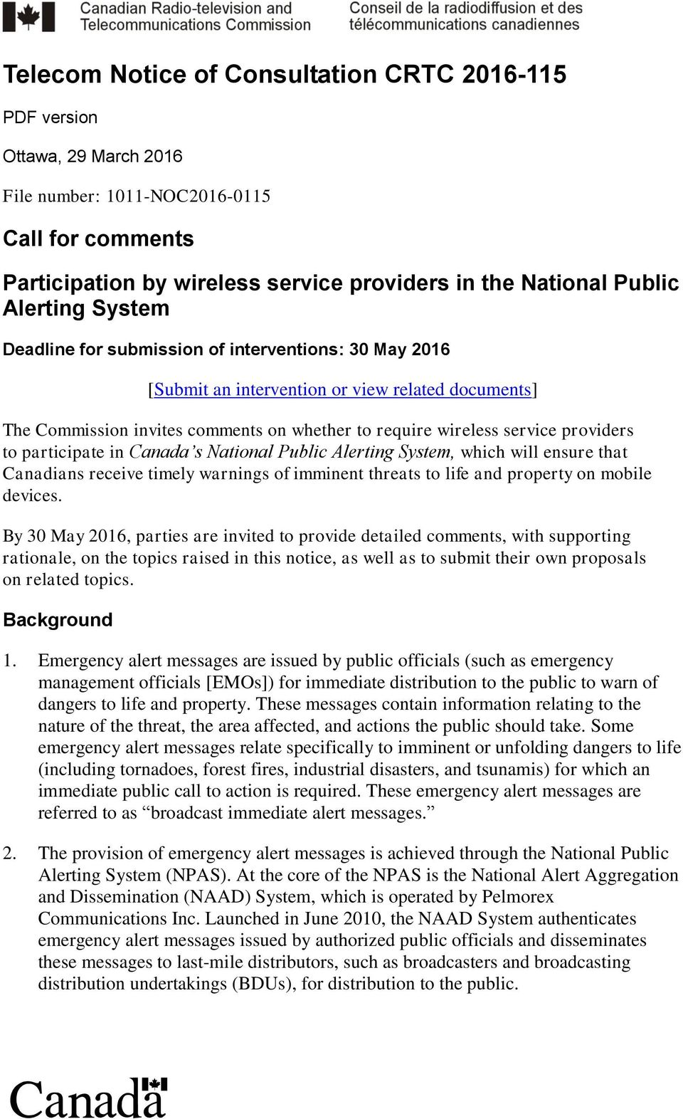 providers to participate in Canada s National Public Alerting System, which will ensure that Canadians receive timely warnings of imminent threats to life and property on mobile devices.