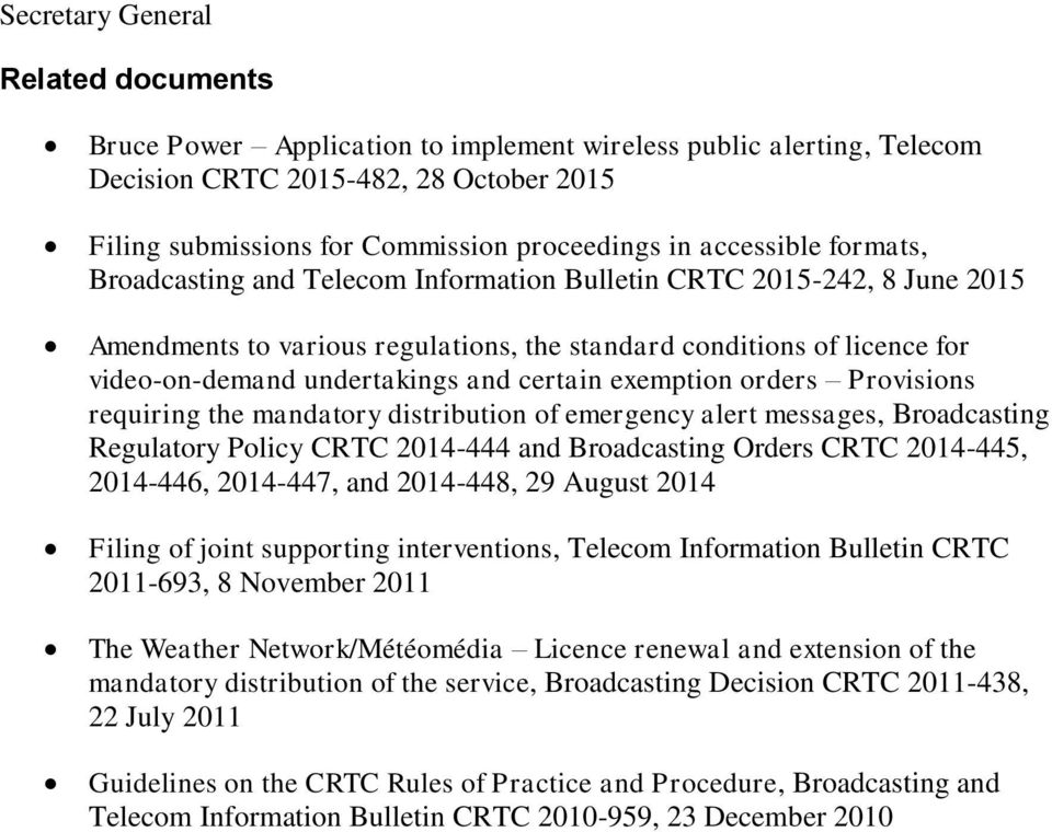 certain exemption orders Provisions requiring the mandatory distribution of emergency alert messages, Broadcasting Regulatory Policy CRTC 2014-444 and Broadcasting Orders CRTC 2014-445, 2014-446,