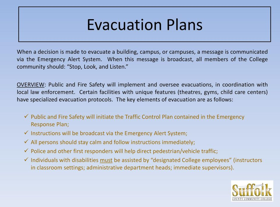 OVERVIEW: Public and Fire Safety will implement and oversee evacuations, in coordination with local law enforcement.