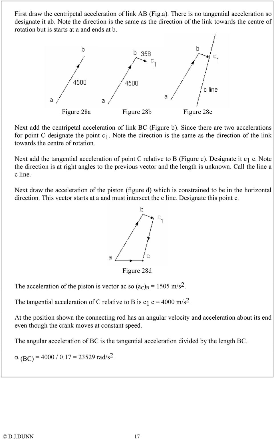Figure 28a Figure 28b Figure 28c Next add the centripetal acceleration of link BC (Figure b). Since there are two accelerations for point C designate the point c 1.