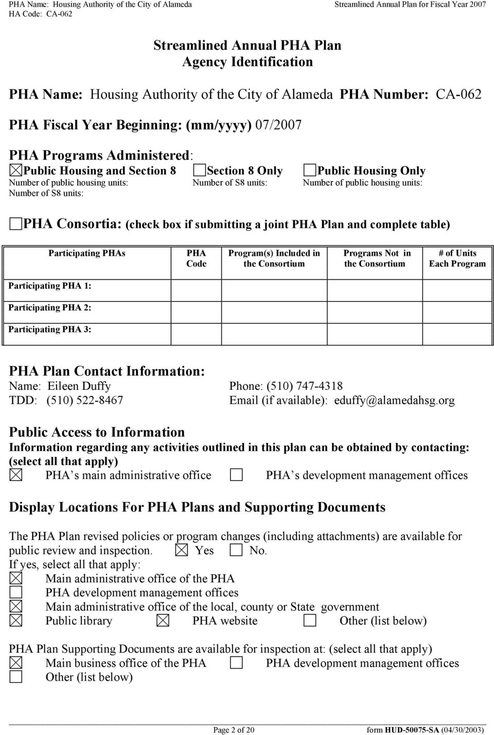 units: Number of S8 units: Number of public housing units: Number of S8 units: PHA Consortia: (check box if submitting a joint PHA Plan and complete table) Participating PHAs PHA Code Program(s)